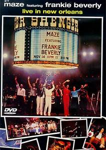 Maze Featuring Frankie Beverly: Live In New Orleans (DVD ...