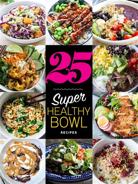 bowl food recipes 25 super healthy bowl recipes foodiecrush com