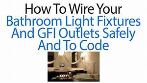 How To Wire Your Bathroom Light Fixtures And Gfi Outlets
