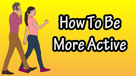 How To Live An Active Lifestyle  Ways To Be More Active
