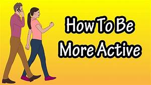 Lifestyle And More : how to live an active lifestyle ways to be more active ~ Watch28wear.com Haus und Dekorationen