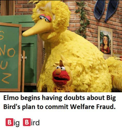 Big Bird Memes - elmo begins having doubts about big bird s plan to commit welfare fraud elmo meme on me me