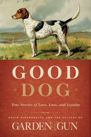 good dog true stories  love loss  loyalty  david