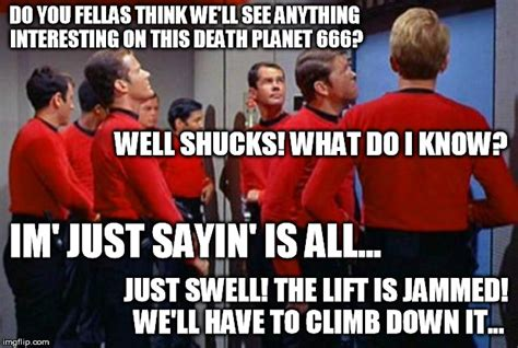 Star Trek Red Shirt Meme - the red shirts are like a bunch of bad luck brians from the 60 s imgflip