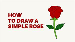 How To Draw A Simple Rose In A Few Easy Steps  Drawing