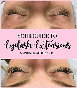 Your Guide To Eyelash Extensions  U2022 Sophisticaition