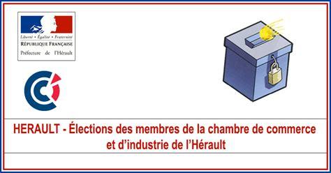 chambre de commerce et de l industrie actualités herault cci élections des membres de la