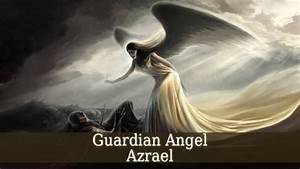 Guardian Angel Azrael - Angel Of Death - Guardian Angel Guide