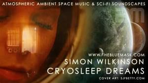Ambient, Space, Music, Cryosleep, Dreams, Album, Sampler, By, Simon, Wilkinson