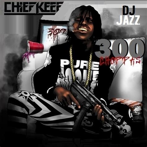 Choppas On Deck Chopped And Screwed by Chief Keef 300 Choppas Illmixtapes