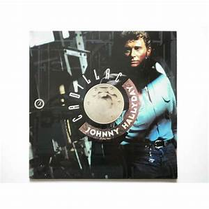 Johnny Hallyday Cadillac : cadillac by johnny hallyday lp with fanfan ref 118549863 ~ Maxctalentgroup.com Avis de Voitures