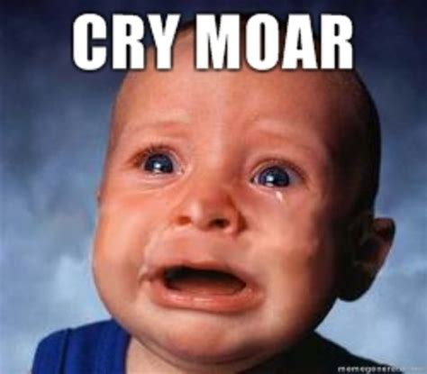 Cry Memes - cry moar know your meme