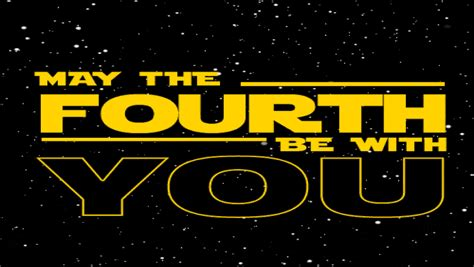 May the force be with you! May The 4th Be With You: All The Songs and Memes You Need To See