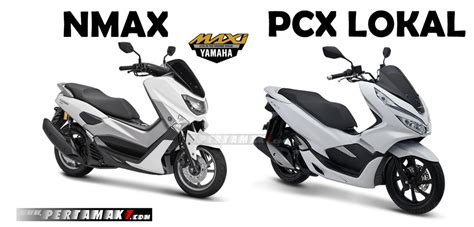 Pcx 2018 Vs Nmax 155 komparasi honda pcx 150 lokal vs yamaha nmax 155 vva versi