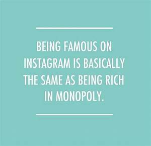 Being famous on instagram is basically the same as being ...