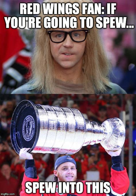 Red Wings Meme - detroit red wings chicago blackhawks wayne s world garth spew imgflip