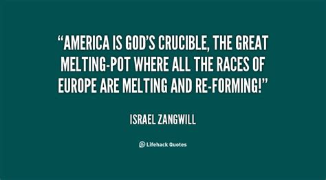 israel zangwill the melting pot the crucible about reputation quotes quotesgram