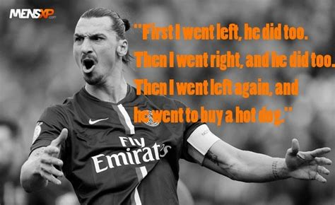 We usually say that you cannot become a legend before death. These 10 Amazing Quotes By Zlatan Ibrahimovic Prove He Is ...