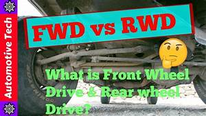 Difference Between Rear Wheel Drive And Front Wheel Drive