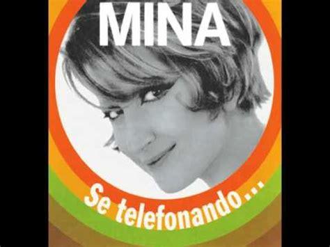 Se Telefonando Mina Testo by Mina Se Telefonando