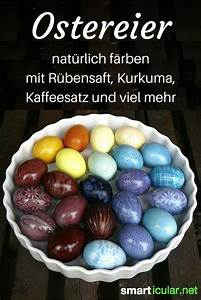 Eier Färben Mit Naturmaterialien : leuchtende ostereier vielf ltiger mit den farben der natur 0stern pinterest ostern ~ Frokenaadalensverden.com Haus und Dekorationen
