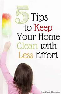 5 Tips To Keep Your Home Clean With Less Effort