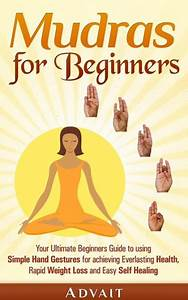 Mudras For Beginners  Your Ultimate Beginners Guide To