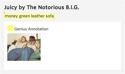 money green leather sofa money green leather sofa juicy by the notorious b i g