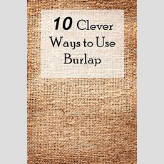 10 Great Ways To Use Burlap  Sunlit Spaces