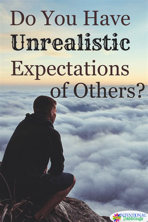 Unrealistic Expectations For Others  Intentional Dabblings