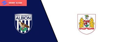 West Bromwich Albion vs Bristol City Live Score ...