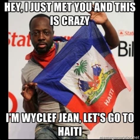 Haitian Memes - let s go to haiti call me maybe know your meme