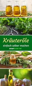 öle Selber Machen : gehaltvolle kr uter le selber machen tipps und rezepte kochen pinterest ~ Yasmunasinghe.com Haus und Dekorationen