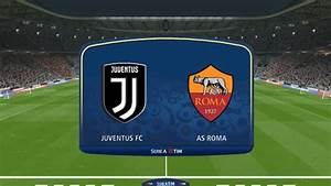 Serie A Tim : pes 2018 juventus fc vs as roma juventus stadium serie a tim gameplay pc youtube ~ Orissabook.com Haus und Dekorationen