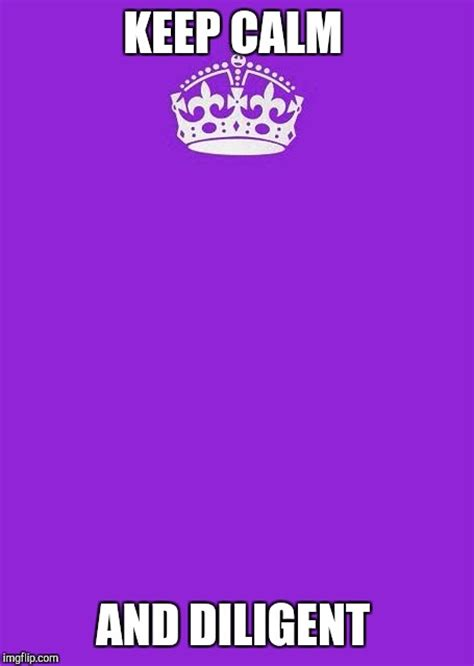 Keep Calm And Memes - keep calm and carry on purple meme imgflip