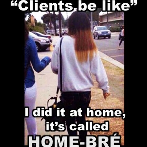 Hairstylist Memes - 77 best funny hairstylist memes images on pinterest hairdresser quotes hair humor and hair quotes