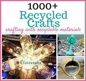 1000+ Recycled Crafts and Projects FaveCrafts com