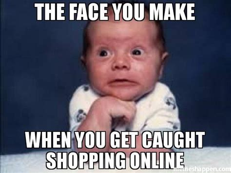 Online Shopping Meme - 41 best online shopping memes images on pinterest net shopping online shopping and hilarious