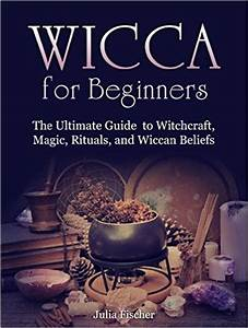 Amazon.com: Wicca for Beginners: The Ultimate Guide to ...