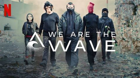 Now Streaming: A New Netflix Original We Are The Wave