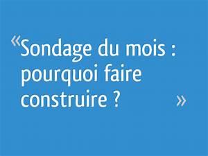 Forum Faire Construire : sondage du mois pourquoi faire construire 56 messages ~ Melissatoandfro.com Idées de Décoration