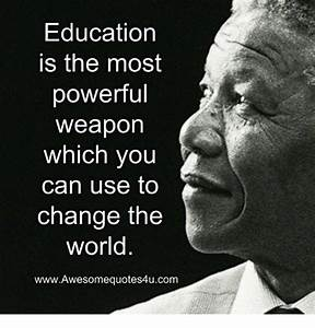 Education Is The Most Powerful Weapon Poster : education is the most powerful weapon which you can use to change the world ~ Markanthonyermac.com Haus und Dekorationen