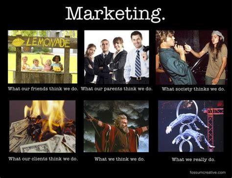 Meme Advertising - living the meme what marketers really do fossum creative blog