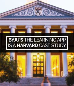 Byju's The Learning App Is Now A Harvard Case Study Life