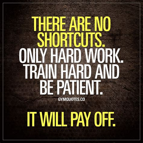 shortcuts  hard work train hard
