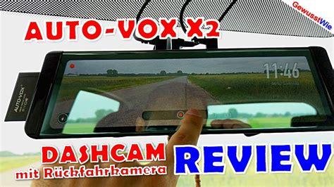 auto vox x2 dashcam auto vox x2 review filmen vorne und hinten inkl r 252 ckfahrkamera