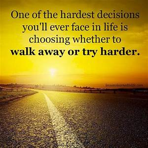 Inspiration Of The Day: One Of The Hardest Decisions You ...