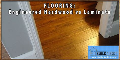 engineered flooring vs laminate engineered hardwood vs laminate flooring