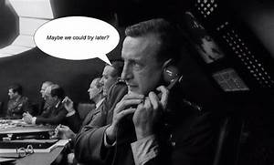 Quotes From Doc... Dr Strangelove Memorable Quotes