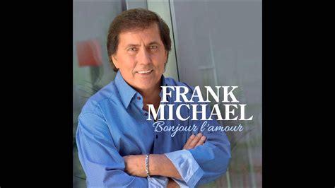 frank michael dernier album frank michael bonjour l amour audio officiel